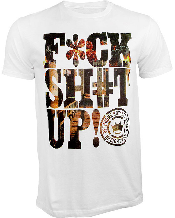 dethrone-f-ck-sh#t-up-shirt