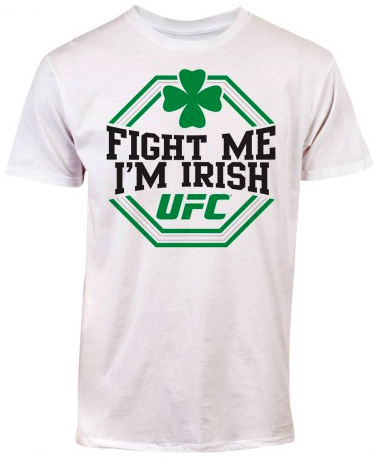 ufc-fight-me-im-irish-shirt